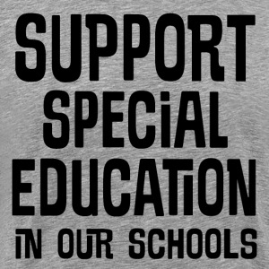 Support Special Education In Our Schools T-Shirts - Men's Premium T-Shirt