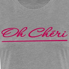 Oh Cheri (Darling) Women's T-Shirts