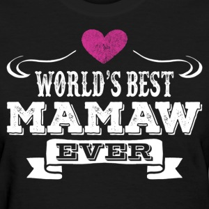 World's Best Mamaw Ever Women's T-Shirts - Women's T-Shirt