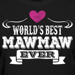 World's Best Mawmaw Ever Women's T-Shirts - Women's T-Shirt