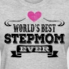 World's Best Stepmom Ever Women's T-Shirts - Women's T-Shirt