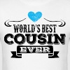 Worlds Best Cousin Ever T-Shirts - Men's T-Shirt