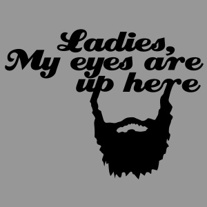 Ladies, My eyes are up here