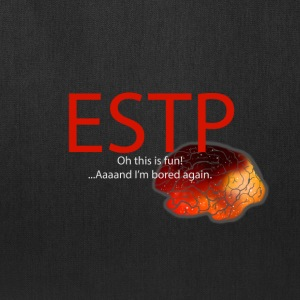 ESTP personality MBTI, bored, fun - Tote Bag