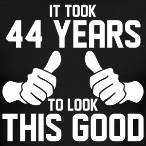 IT TOOK 44 YEARS TO LOOK THIS GOOD T-Shirts - Men's Ringer T-Shirt