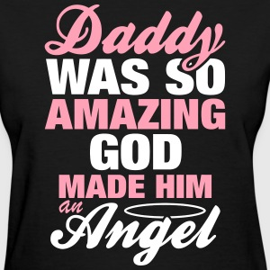 Daddy Was So Amazing God Made Him An Angel Women's T-Shirts - Women's T-Shirt
