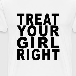 treat_eat_your_girl_right_tshirts - Men's Premium T-Shirt