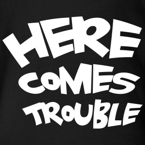 Here comes trouble - Short Sleeve Baby Bodysuit