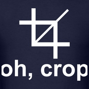 Oh, Crop - Men's T-Shirt
