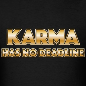 Karma has no deadline T-Shirts - Men's T-Shirt