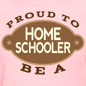 Homeschooling Proud To Be A Homeschooler Women's T-Shirts - Women's T-Shirt