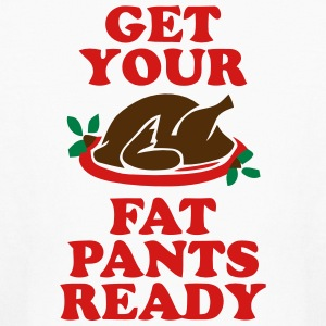 GET YOUR FAT PANTS READY Kids' Shirts - Kids' Long Sleeve T-Shirt