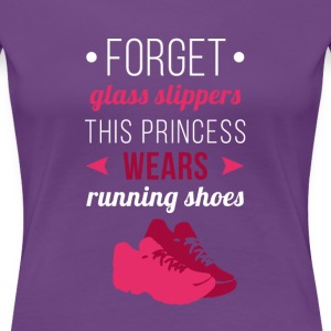 Forget glass slippers Running T-shirt Women's T-Shirts - Women's Premium T-Shirt