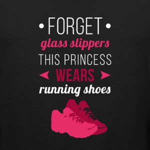 Forget glass slippers Running T-shirt Tank Tops - Men's Premium Tank