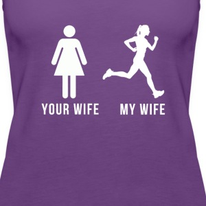 Your wife My wife Running T-shirt Tanks - Women's Premium Tank Top