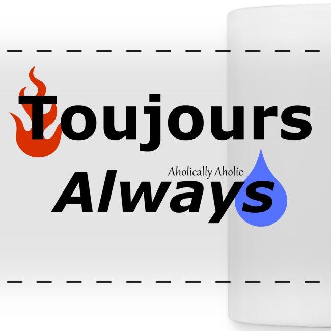 Toujours Mug