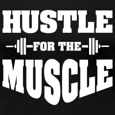 Hustle For The Muscle Women's T-Shirts