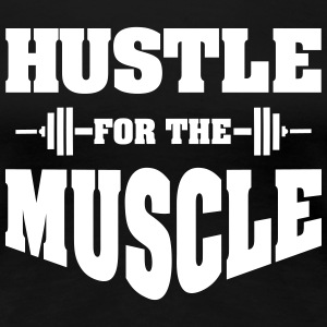 Hustle For The Muscle Women's T-Shirts - Women's Premium T-Shirt