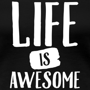 Life Is Awesome Women's T-Shirts - Women's Premium T-Shirt
