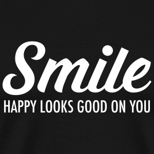 Smile - Happy Looks Good On You T-Shirts - Men's Premium T-Shirt