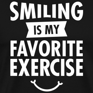 Smiling Is My Favorite Exercise T-Shirts - Men's Premium T-Shirt
