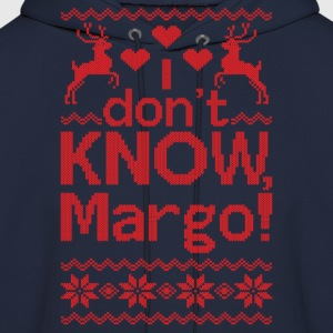 I Dont Know, Margo! Hoodies - Men's Hoodie