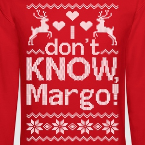 I Dont Know, Margo! Long Sleeve Shirts - Crewneck Sweatshirt