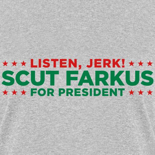 Scut Farkus for President