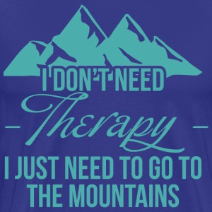 I don't neet therapy.  - Men's Premium T-Shirt