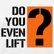 Design ~ Do you even lift?