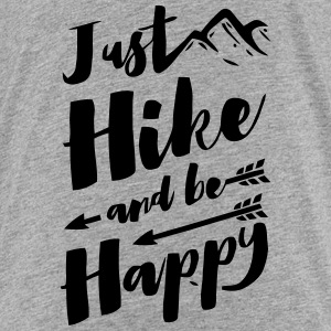 JUST HIKE AND BE HAPPY Baby & Toddler Shirts - Toddler Premium T-Shirt