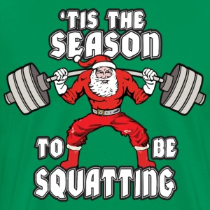 Santa Claus - 'Tis The Season To Be Squatting T-Shirts - Men's Premium T-Shirt