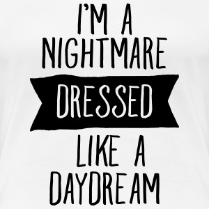 I'm A Nightmare Dressed Like A Daydream Women's T-Shirts - Women's Premium T-Shirt