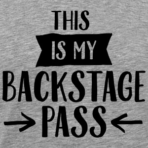 This Is My Backstage Pass T-Shirts - Men's Premium T-Shirt