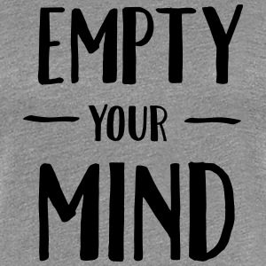 Empty Your Mind Women's T-Shirts - Women's Premium T-Shirt