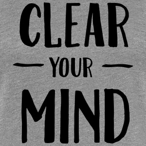 Clear Your Mind Women's T-Shirts - Women's Premium T-Shirt