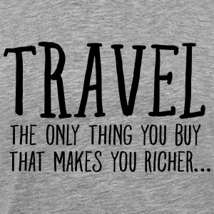 Travel - The Only Thing You Buy... T-Shirts - Men's Premium T-Shirt