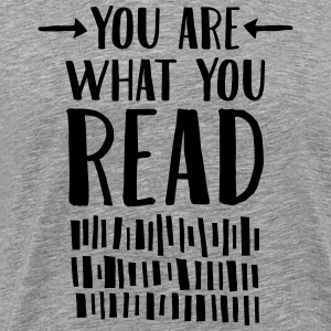 You Are What You Read T-Shirts - Men's Premium T-Shirt