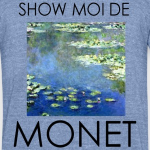show moi de monet T-Shirts - Unisex Tri-Blend T-Shirt by American Apparel