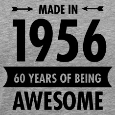 Made In 1956 - 60 Years Of Being Awesome T-Shirts