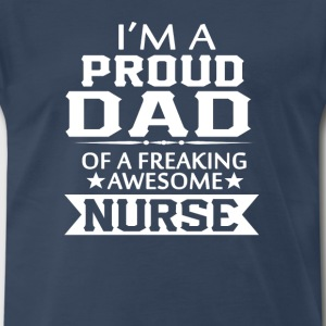 IM A PROUD NURSEs DAD - Men's Premium T-Shirt