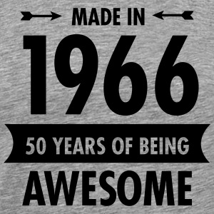 Made In 1966 - 50 Years Of Being Awesome T-Shirts - Men's Premium T-Shirt