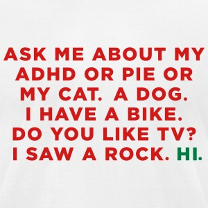 Ask me about my ADHD - Men's T-Shirt by American Apparel