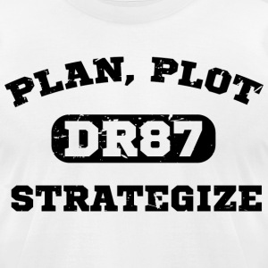 Plan Plot Strategize  T-Shirts - Men's T-Shirt by American Apparel