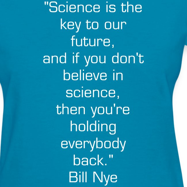 """Bill Nye """"Science is the key to our future"""" Shirt"""
