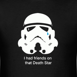 Stormtrooper I had friends on that death star - Men's T-Shirt