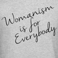 Design ~ Womanism is for Eveybody
