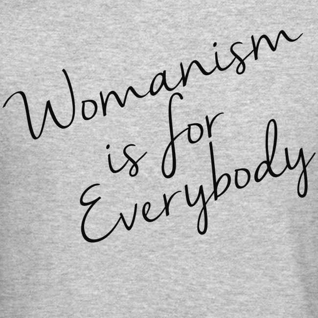 Womanism is for Eveybody