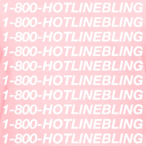 1-800-HOTLINE BLING 1800 Hotline Bling 1 800 Women's T-Shirts - Women's T-Shirt
