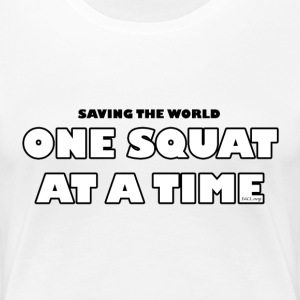 One Squat At A Time (female) - Women's Premium T-Shirt